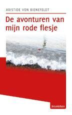 De avonturen van mijn rode flesje - Aristide von Bienefeldt