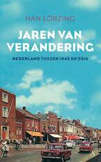 Jaren van verandering - Han Lörzing (ISBN 9789025304737)