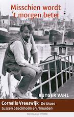 Misschien wordt 't morgen beter - Rutger Vahl (ISBN 9789038898711)