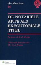 De notariele akte als executoriale titel - A.R. de Bruijn (ISBN 9789013104486)