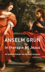 In therapie bij Jezus - Anselm Grün