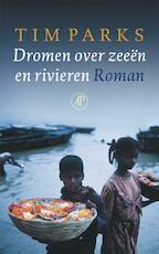 Dromen over zeeen en rivieren - Tim Parks (ISBN 9789029568975)