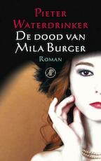 De dood van Mila Burger - Pieter Waterdrinker (ISBN 9789029576208)