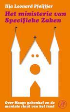 Het ministerie van specifieke zaken - Ilja Leonard Pfeijffer (ISBN 9789029580113)