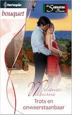 Trots en onweerstaanbaar - Melanie Milburne (ISBN 9789461991195)