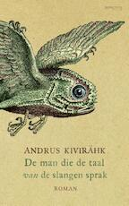 De man die de taal van de slangen sprak - Andrus Kivirähk (ISBN 9789044626315)