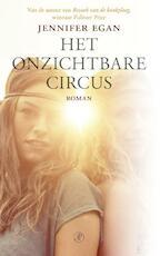 Het onzichtbare circus - Jennifer Egan (ISBN 9789029538466)