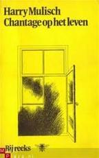 Chantage op het leven - Harry Mulisch (ISBN 9789023421467)