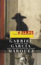 Kroniek van een aangekondigde dood - Gabriel Garcia Marquez (ISBN 9789029077989)