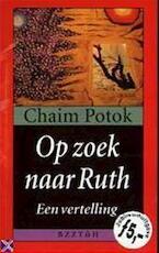 Op zoek naar Ruth - Chaim Potok (ISBN 9789055017294)