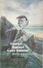 Anno Domini - George Steiner (ISBN 9789026957406)