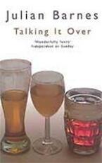Talking it over - Julian Barnes (ISBN 9780330325677)