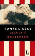 Gran Café Boulevard - Tomas Lieske (ISBN 9789021440088)