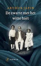 De zwarte met het witte hart - Arthur Japin (ISBN 9789029571555)