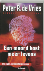 Een moord kost meer levens - Peter R de Vries (ISBN 9789026118302)