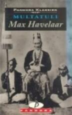 Max Havelaar of De koffieveilingen der Nederlandse Handelsmaatschappij - Multatuli, Marijke Stapert-eggen (ISBN 9789025455521)