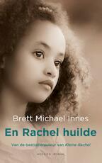 En Rachel huilde - Brett Michael Innes (ISBN 9789023994992)