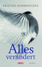 Alles verandert - Kristien Hemmerechts (ISBN 9789044534252)