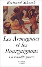 Les Armagnacs et les Bourguignons - Bertrand Schnerb (ISBN 9782262017743)