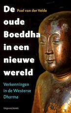 De oude Boeddha in een nieuwe wereld - Paul van der Velde (ISBN 9789460042461)