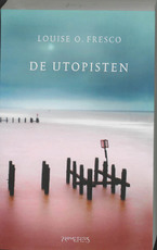 De Utopisten - Louise O. Fresco (ISBN 9789044612356)