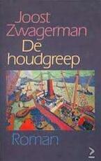 De houdgreep - Joost Zwagerman (ISBN 9789029561501)