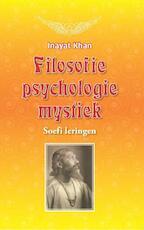 Filosofie, psychologie, mystiek - Inayat Khan, Khan Inayat Khan (ISBN 9789088401336)