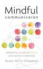 Mindful communiceren - Susan Gillis Chapman (ISBN 9789025904876)
