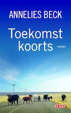 Toekomstkoorts - Annelies Beck (ISBN 9789044524895)