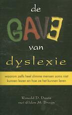 De gave van dyslexie - Ronald D. Davis, Ronald D Davis, Eldon M. Brown, Eldon M Brown (ISBN 9789038925424)