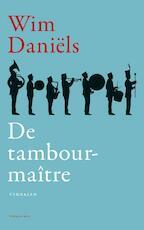 De tambour-maître - Wim Daniëls (ISBN 9789400407916)