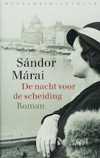 De nacht voor de scheiding - Sándor Márai (ISBN 9789028442221)