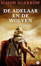 De adelaar en de wolven - Simon Scarrow (ISBN 9789021401324)