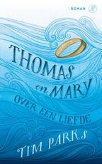 Thomas en Mary - Tim Parks (ISBN 9789029506861)