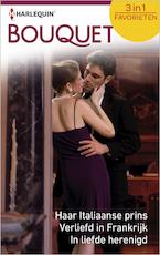 Haar Italiaanse prins ; Verliefd in Frankrijk ; In liefde herenigd (3-in-1) - Lucy Gordon (ISBN 9789402519075)