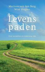 Levenspaden - Marinus van den Berg, Wim Huijser (ISBN 9789025905392)