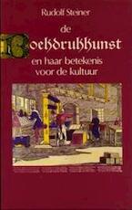 De boekdrukkunst en haar betekenis voor de kultuur - Rudolf Steiner, Bart Muijres (ISBN 9789072052056)