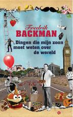 Dingen die mijn zoon moet weten over de wereld - Fredrik Backman (ISBN 9789021401430)