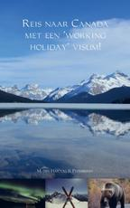 Reis naar Canada met een 'working holiday' visum! - Marjolein den Hartog, S. Peerdeman (ISBN 9789463183468)
