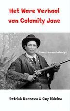 Het ware verhaal van Calamity Jane - Patrick Bernauw, Guy Didelez