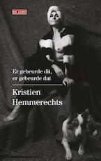 Er gebeurde dit, er gebeurde dat - Kristien Hemmerechts (ISBN 9789044537567)
