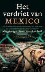 Het verdriet van Mexico - Lydia Cacho, Sergio Gonzáles Rodríguez, Anabel Hernández (ISBN 9789460031632)