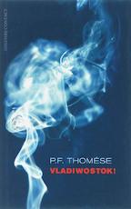 Vladiwostok! - P. F. Thomése (ISBN 9789025424299)