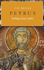 Petrus - leerling, leraar, mythe - Fik Meijer (ISBN 9789025304652)