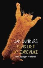 Elvis ligt op Zorgvlied - Jan Donkers (ISBN 9789076168777)