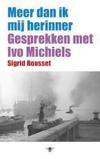 Meer dan ik mij herinner - Sigrid Bousset, Ivo Michiels