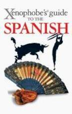 Xenophobe's Guide to the Spanish - Drew Launay (ISBN 9781906042486)