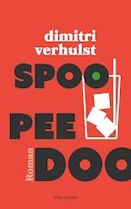 Spoo Pee Doo - Dimitri Verhulst (ISBN 9789025450557)