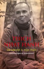 De wereld is mijn thuis - Thich Nhat Hanh, Nhat Hanh (ISBN 9789025905880)