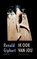 Ik ook van jou - Ronald Giphart (ISBN 9789038803517)